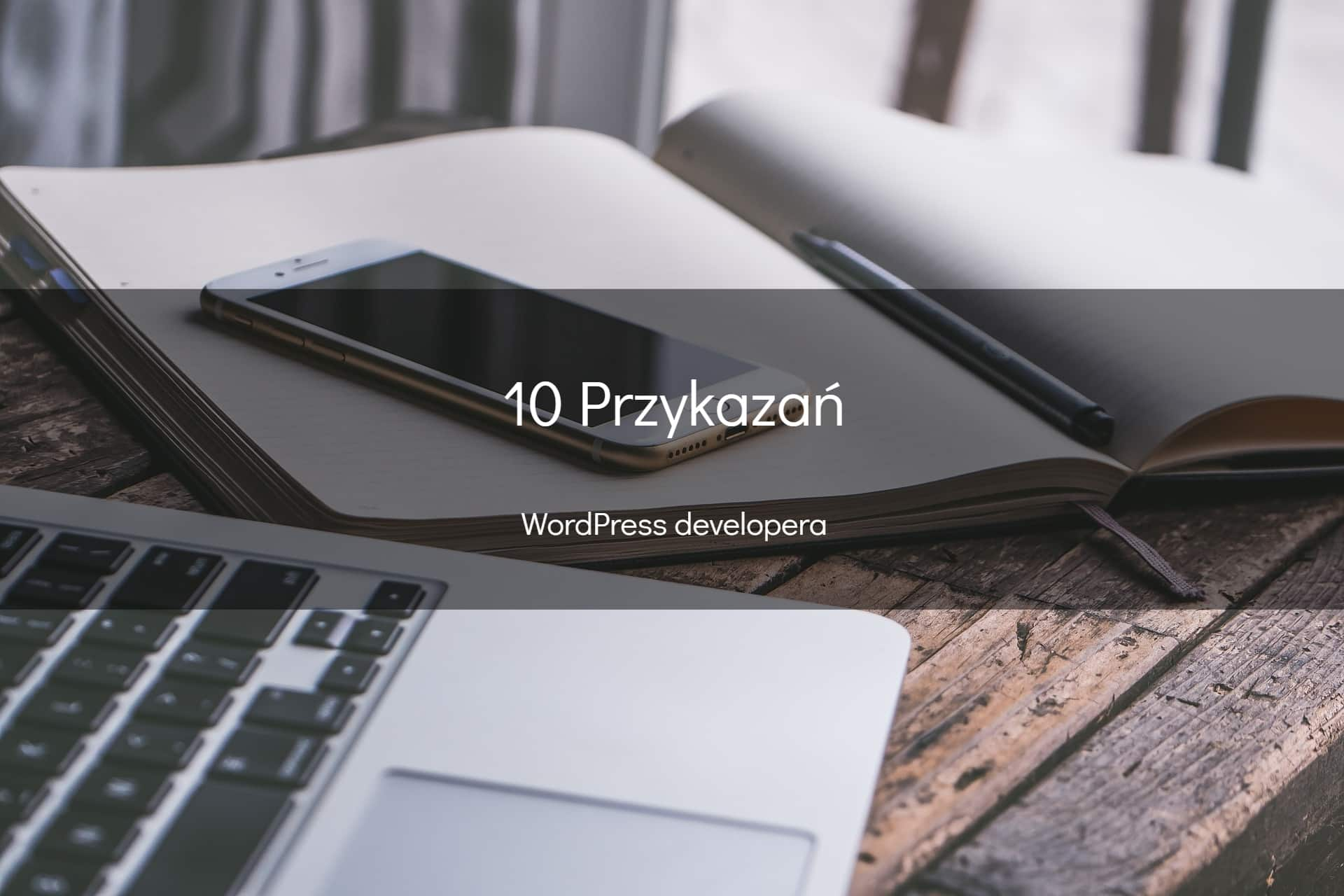 10 przykazań WordPress developera