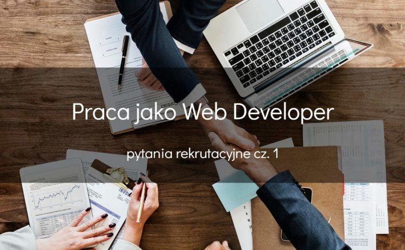 Web developer – pytania rekrutacyjne cz. 1