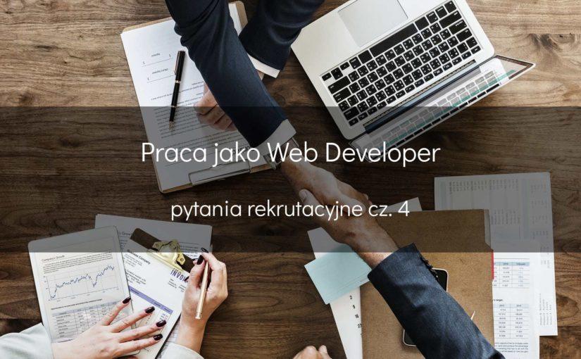 Web developer – pytania rekrutacyjne cz. 4