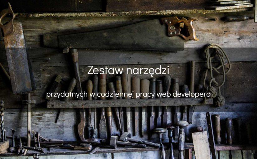 Zestaw przydatnych narzędzi dla web developera