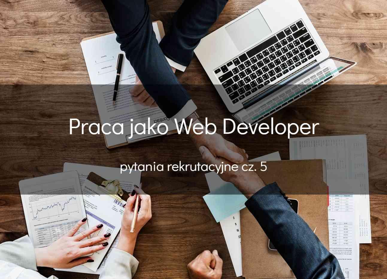 Pytania rekrutacyjne Web Developer cz. 5 - okładka