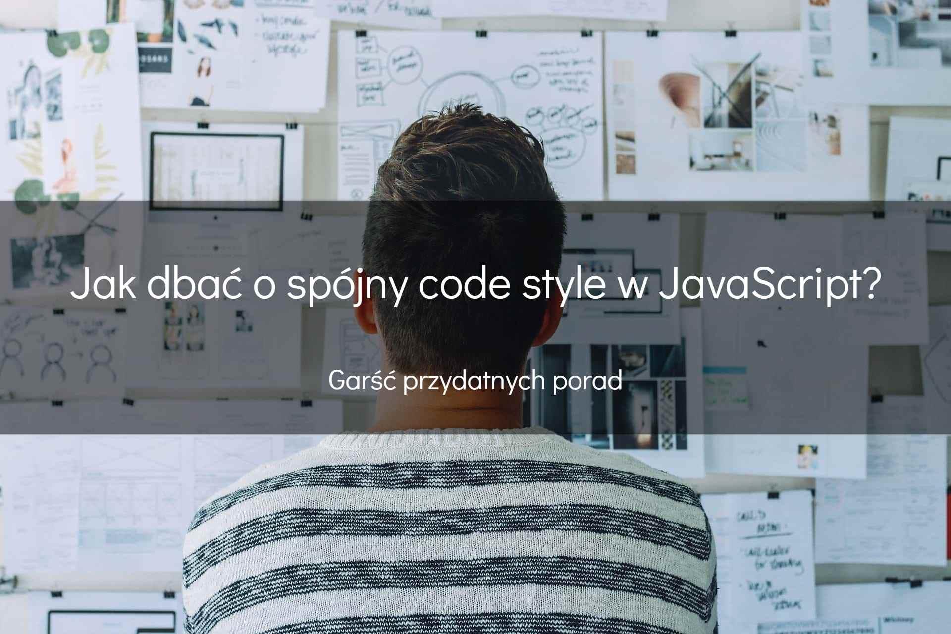 Jak dbać ospójny code style wJavaScript?