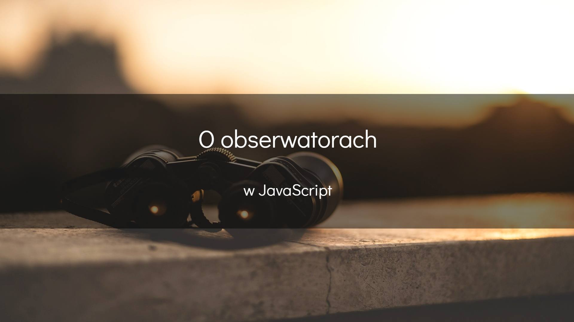 O obserwatorach w JavaScript