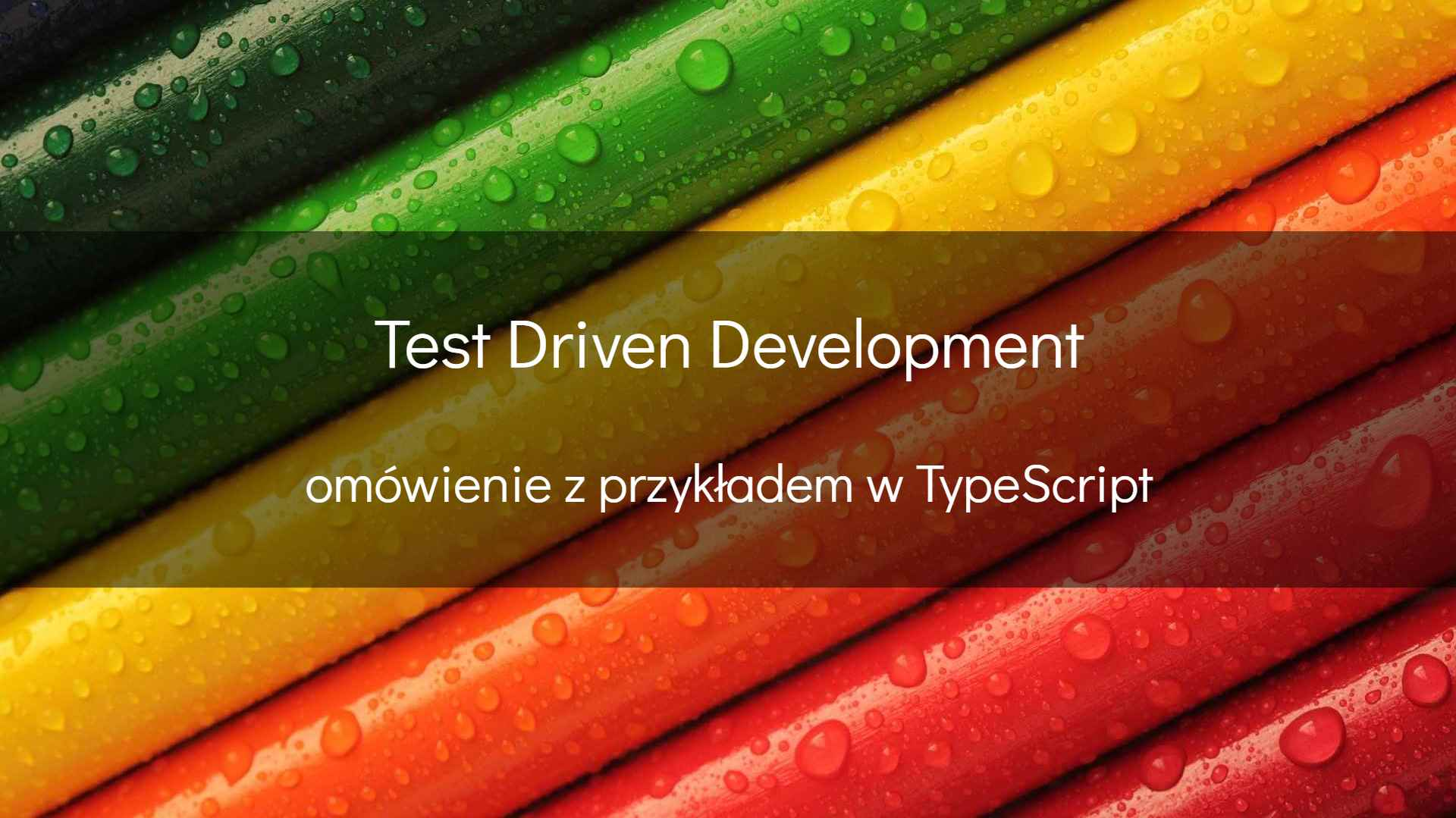 O Test Driven Development