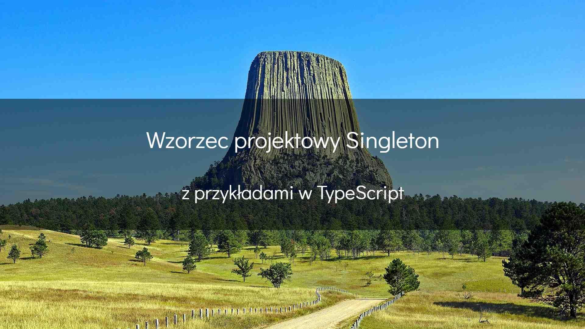 Wzorzec projektowy Singleton