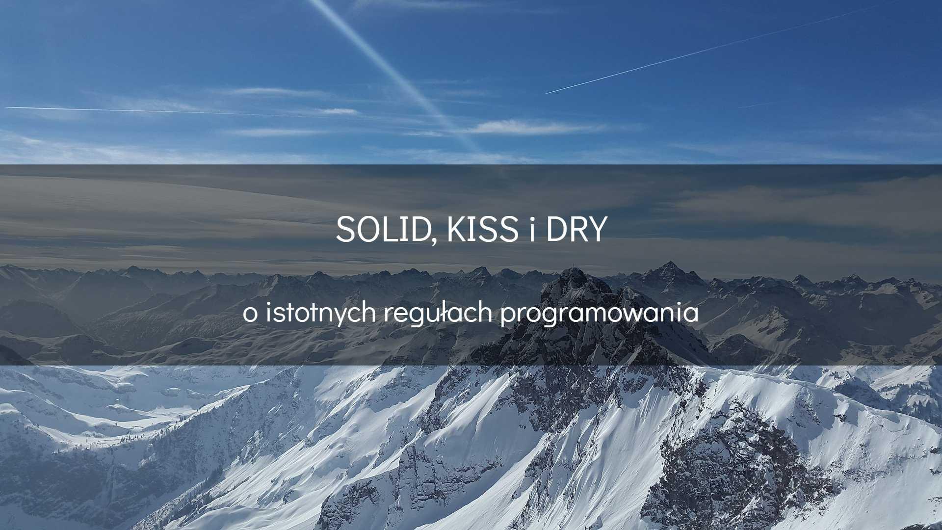 SOLID, KISS iDRY