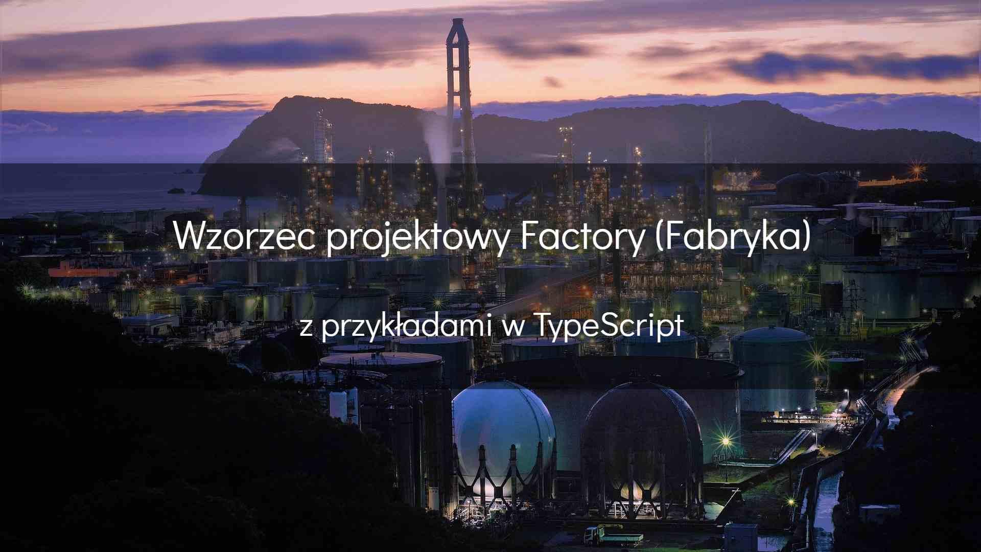 Wzorzec projektowy Factory (Fabryka)