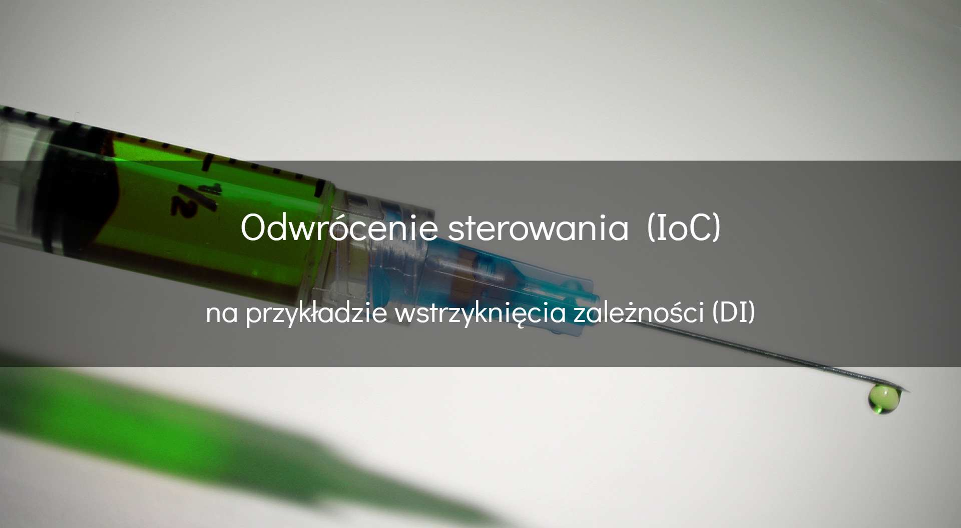 Inversion of Control zużyciem Dependency Injection